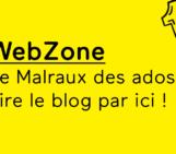 WebZone : le Malraux des ados !