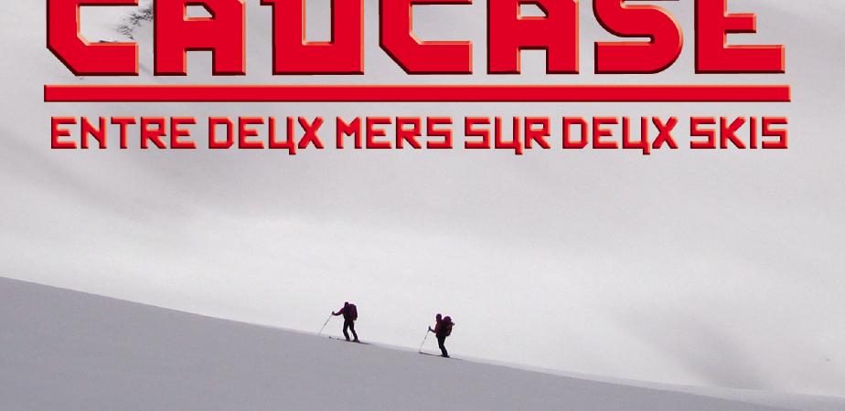 Caucase : Entre deux mers sur deux skis