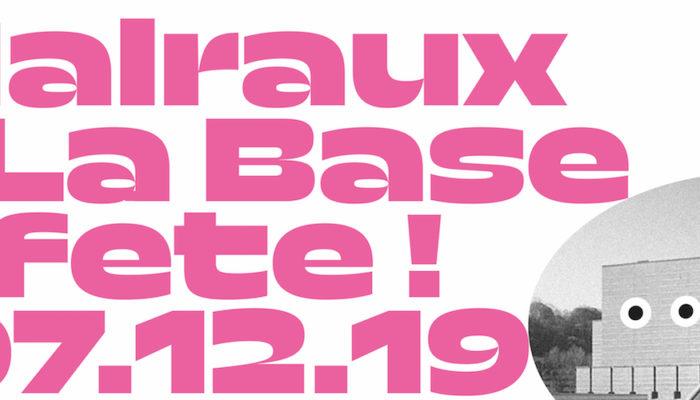 Malraux + La Base = fête !