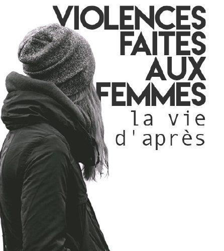 Violences faites aux femmes, la vie d'après